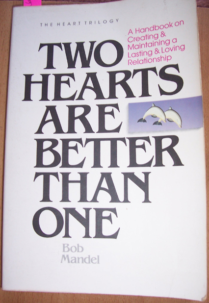 Image for Two Hearts are Better Than One: A Handbook for Creating and Maintaining a Lasting and Loving Relationship