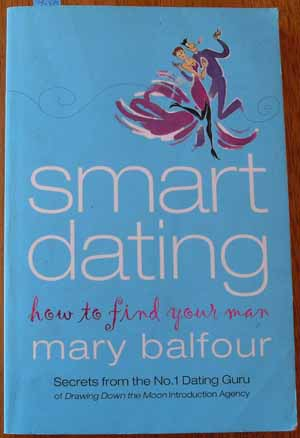Image for Smart Dating: How to Find Your Man