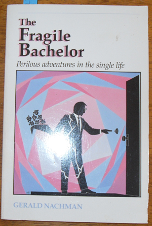Image for Fragile Bachelor, The: Perilous Adventures in the Single Life