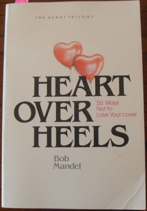 Image for Heart Over Heels: 50 Ways Not to Lose Your Lover