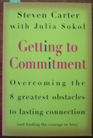 Image for Getting to Commitment: Overcoming the 8 Greatest Obstacles to Lasting Connection