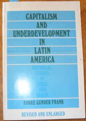 Image for Capitalism and Underdevelopment in Latin America: Historical Studies of Chile and Brazil