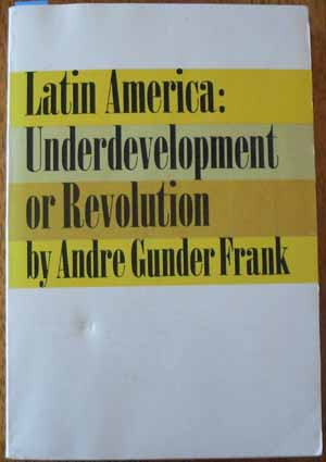Image for Latin America: Underdevelopment or Revolution