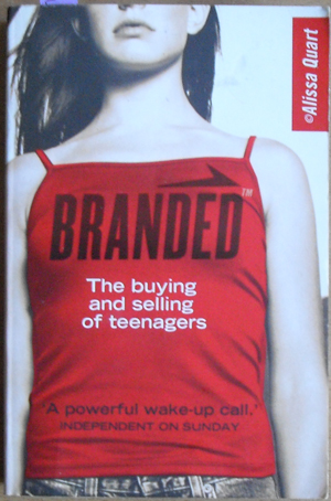 Image for Branded: The Buying and Selling of Teenagers