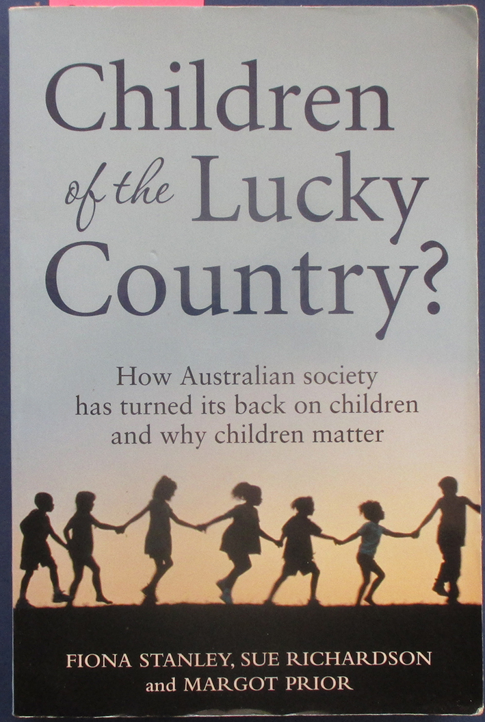 Image for Children of the Lucky Country? How Australian Society Has Turned It's Back on Children and Why Children Matter