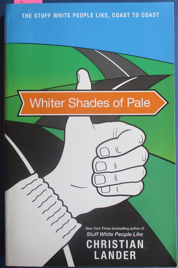 Image for Whiter Shades of Pale: The Stuff White People Like, Coast to Coast