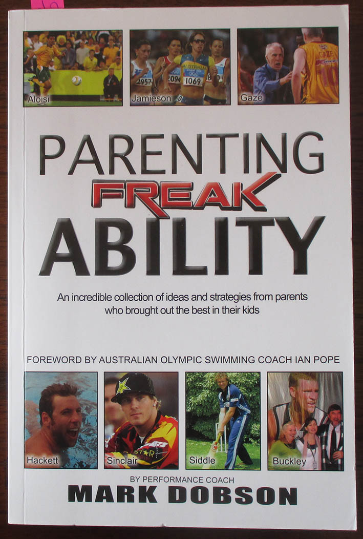Image for Parenting Freak Ability: An Incredible Collection of Ideas and Strategies From Parents Who Brought Out the Best in Their Kids