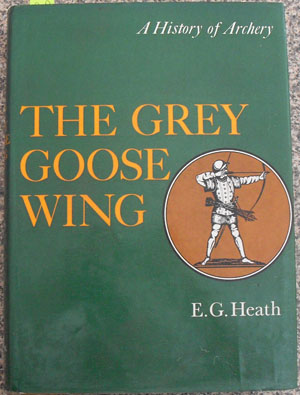 Image for Grey Goose Wing, The: A History of Archery