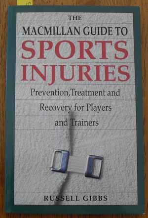 Image for Macmillan Guide to Sports Injuries, The: Prevention, Treatment and Recovery for Players and Trainers