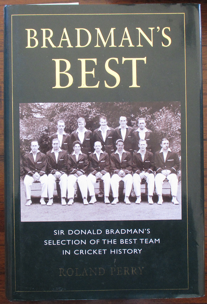 Image for Bradman's Best: Sir Donald Bradman's Selection of the Best Team in Cricket History