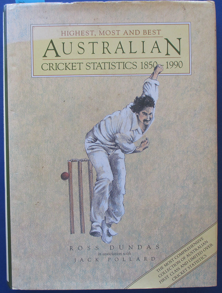 Image for Highest, Most and Best Australian Cricket Statistics 1850-1990