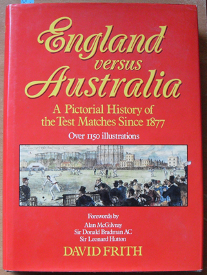 Image for England Versus Australia: A Pictorial History of the Test Matches Since 1877