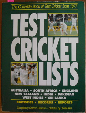 Image for Test Cricket Lists: The Complete Book of Test Cricket from 1877