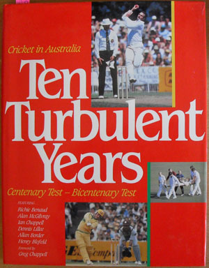 Image for Cricket in Australia: Ten Turbulent Years: Centenary Test- Bicentenary Test