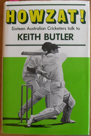 Image for Howzat! Sixteen Australian Cricketers Talk to Keith Butler