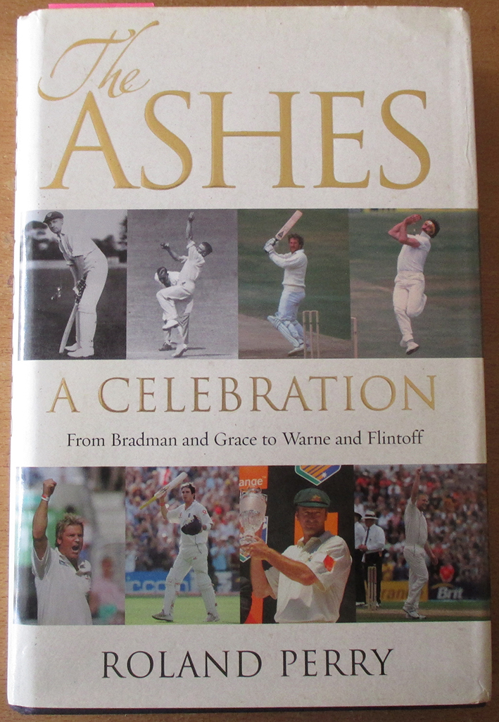 Image for Ashes, The: A Celebration - From Bradman to Grace to Warne and Flintoff