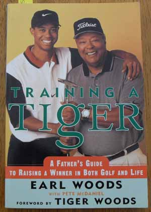 Image for Training a Tiger: A Father's Guide to Raising a Winner in Both Golf and Life