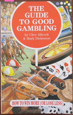 Image for Guide to Good Gambling, The: How to Win More (or Lose Less)