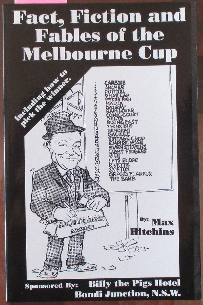 Image for Fact, Fiction and Fables of the Melbourne Cup (including How to Pick the Winner)