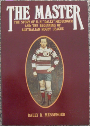 "Image for Master, The: The Story of H. H. ""Dally"" Messenger and the Beginning of Australian Rugby League"
