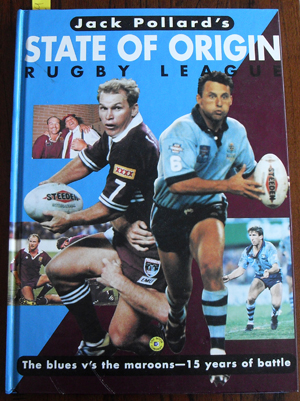 Image for Jack Pollard's State of Origin Rugby League: The Blues V's the Maroons - 15 Years of Battle