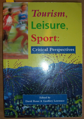 Image for Tourism, Leisure, Sport: Critical Perspectives