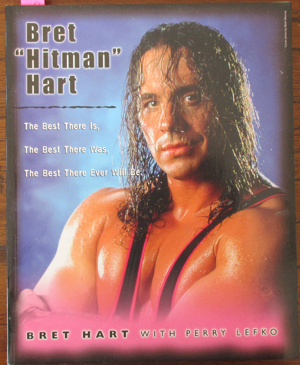 "Image for Bret ""Hitman"" Hart: The Best There Is, The Best There Was, The Best There Ever Will Be"