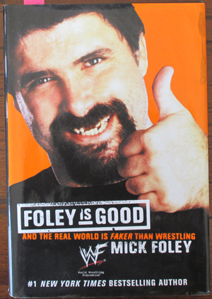 Image for Foley Is Good.....And the Real World Is Faker Than Wrestling