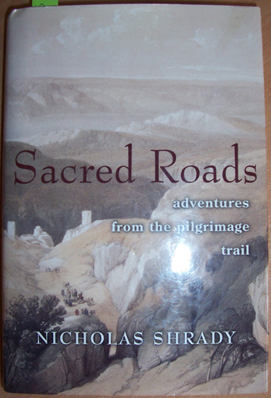 Image for Sacred Roads: Adventures from the Pilgrimage Trail