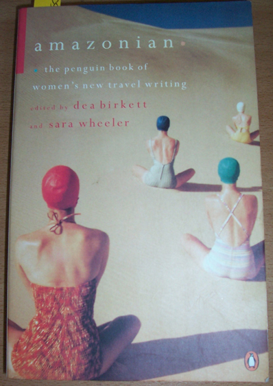 Image for Amazonian: The Penguin Book of Women's New Travel Writing
