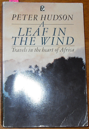 Image for Leaf in the Wind, A: Travels in the Heart of Africa