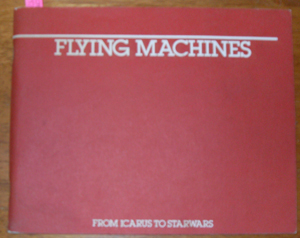 Image for Flying Machines: From Icarus to Starwars