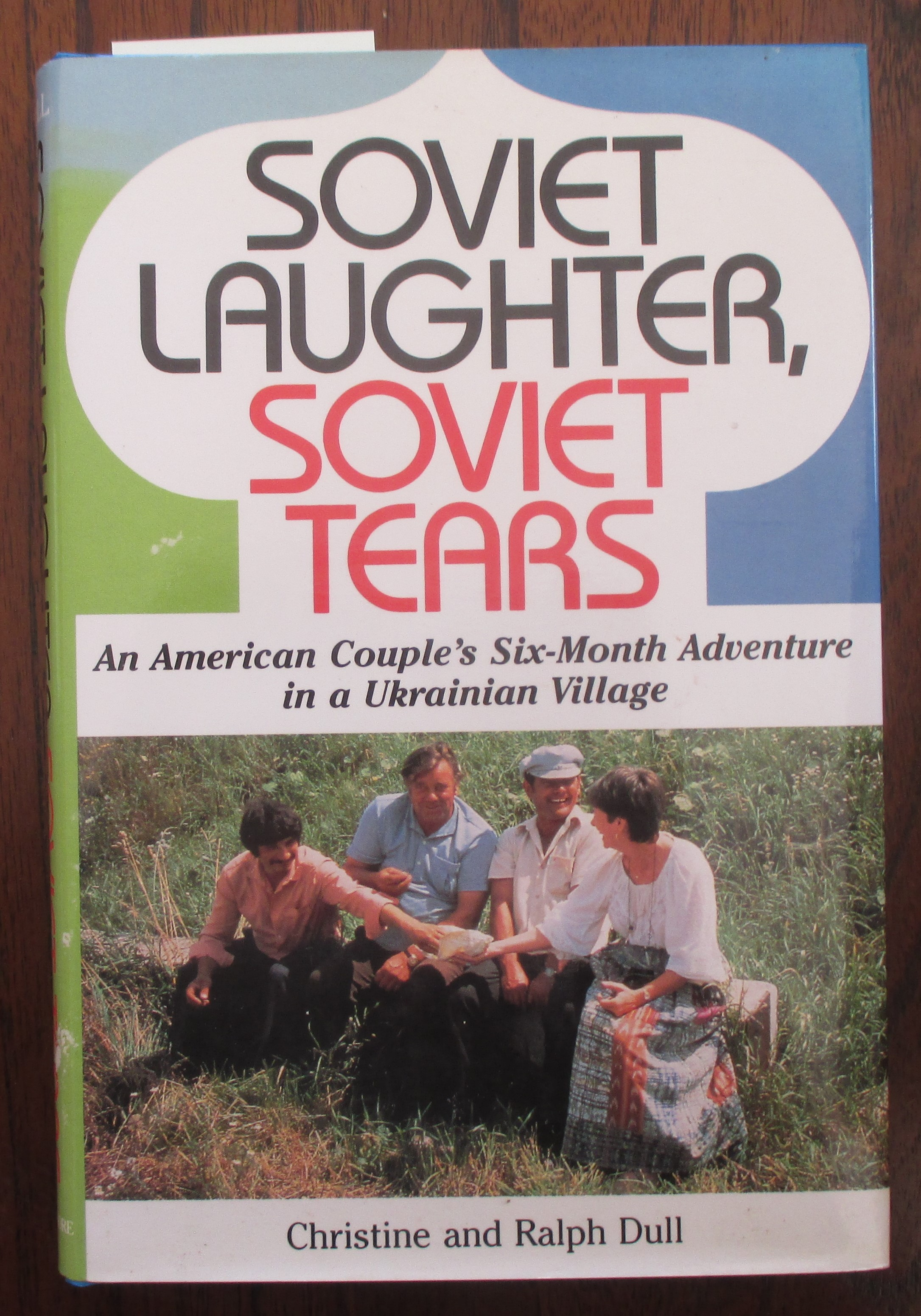 Image for Soviet Laughter, Soviet Tears: An American Couple's Six-Month Adventure in a Ukrainian Village