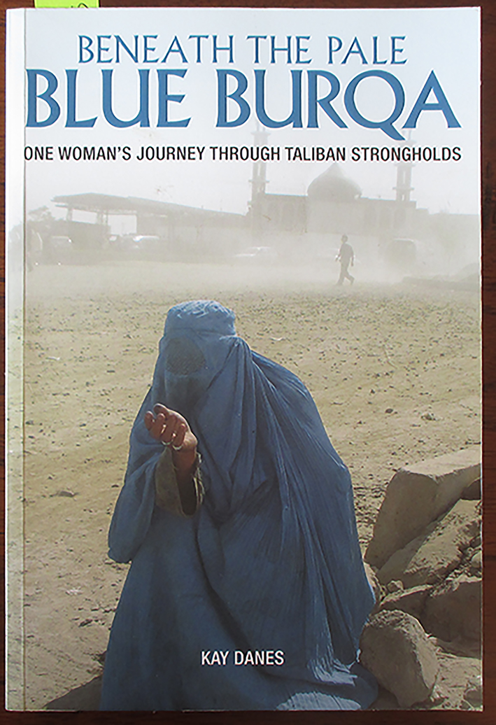 Image for Beneath the Pale Blue Burqa: One Woman's Journey Through Taliban Strongholds