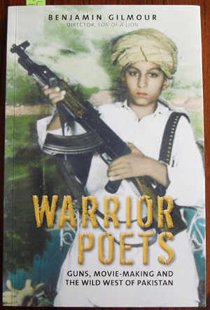 Image for Warrior Poets: Guns, Movie-Making and the Wild West of Pakistan