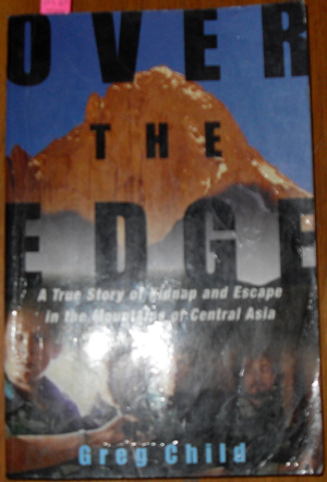 Image for Over the Edge: A True Story of Kidnap and Escape in the Mountains of Central Asia