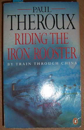 Image for Riding the Iron Rooster; By Train Through China