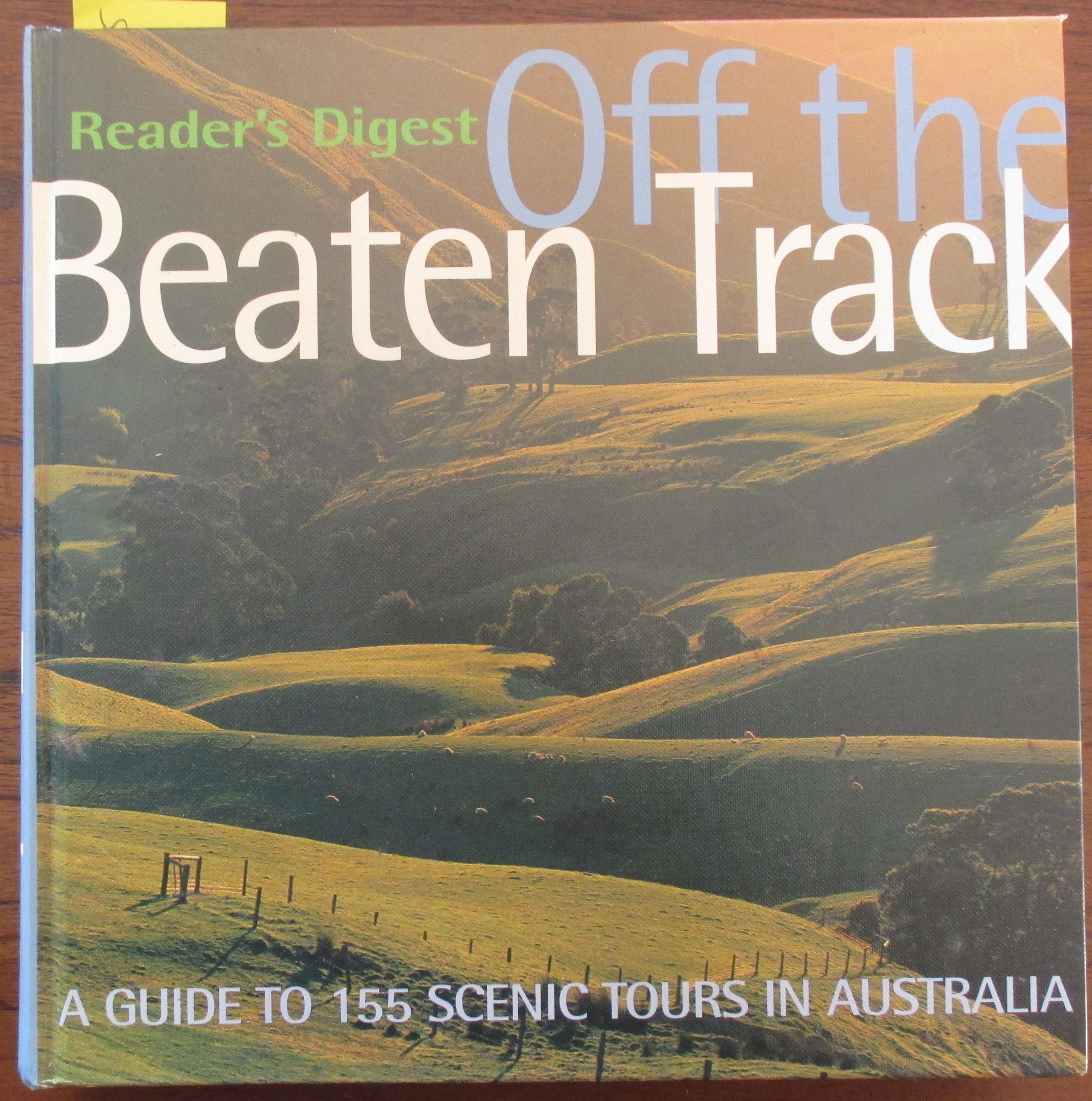 Image for Off the Beaten Track (Reader's Digest): A Guide to 155 Scenic Tours in Australia