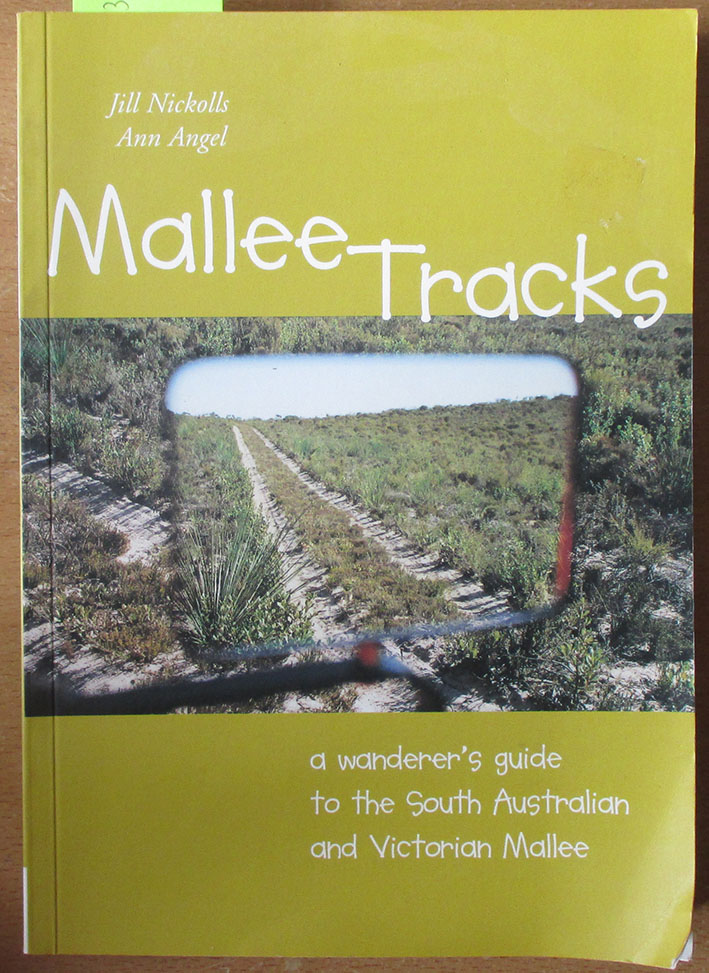 Image for Mallee Tracks: A Wanderer's Guide to the South Australian and Victorian Mallee