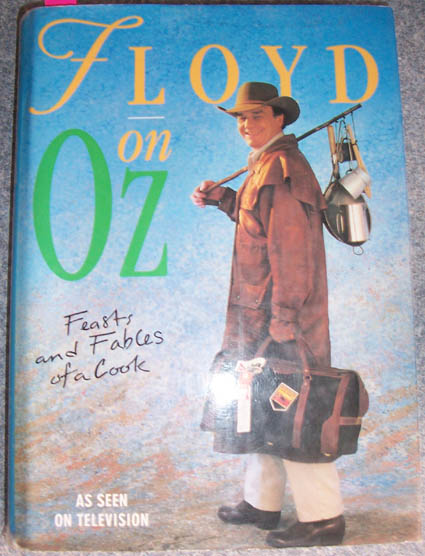 Image for Floyd on Oz: Feasts and Fables of a Cook