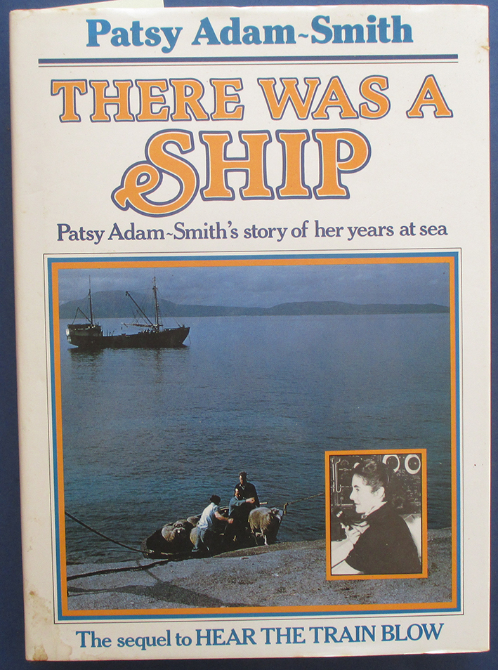 Image for There Was a Ship: Patsy Adam-Smith's Story of Her Years at Sea