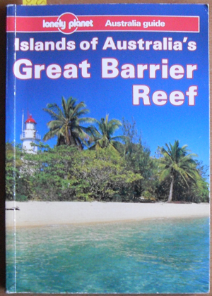 Image for Islands of Australia's Great Barrier Reef: A Lonely Planet Australia Guide
