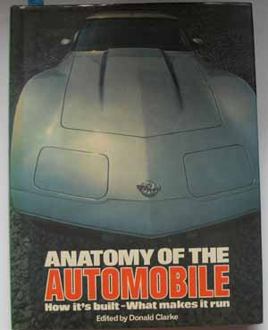 Image for Anatomy of the Automobile: How It's Built - What Makes it Run