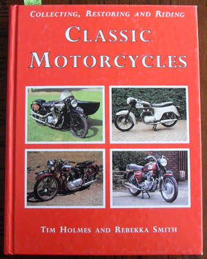 Image for Collecting, Restoring and Riding Classic Motorcycles