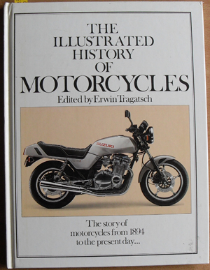 Image for Illustrated History of Motorcycles, The: The Story of Motorcycles from 1894 to the Present Day