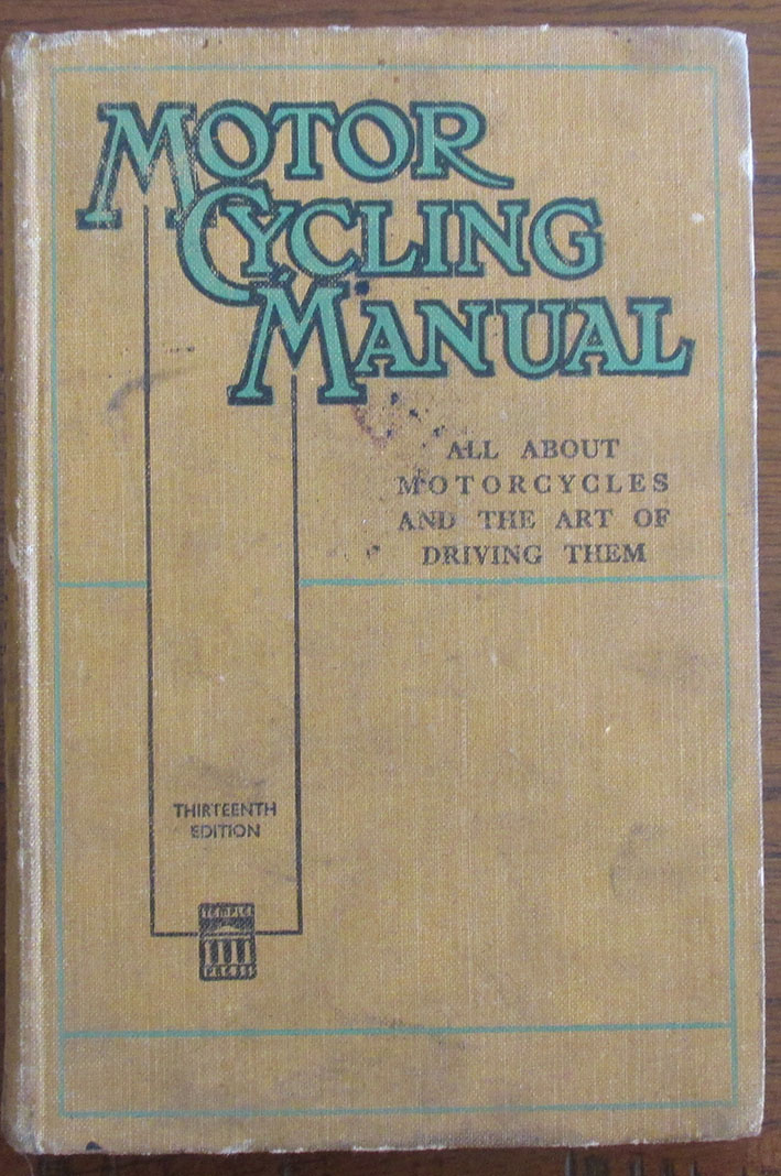 Image for Motor Cycling Manual, The: All About Motorcycles and the Art of Driving Them