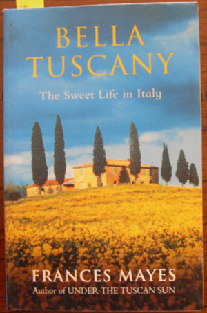 Image for Bella Tuscany: The Sweet Life in Italy