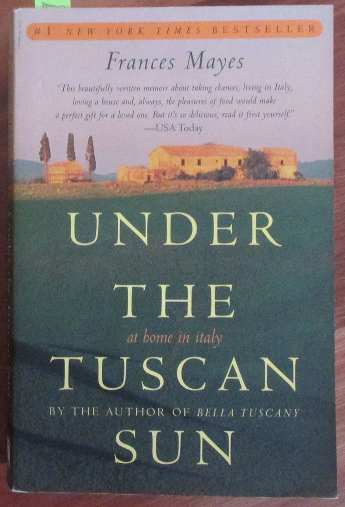 Image for Under the Tuscan Sun: At Home In Italy