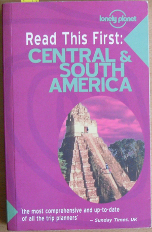 Image for Read This First: Central & South America (Lonely Planet)