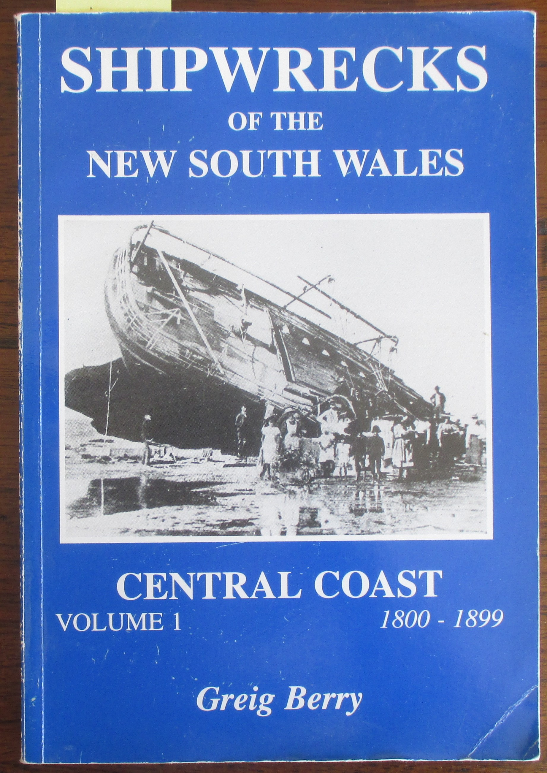 Image for Shipwrecks of the New South Wales Central Coast: Volume 1 1800-1899